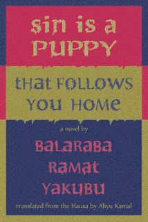 Hajiya Balaraba Ramat Yakubu's novel Alhaki Kuykuyo Ne/Sin is a Puppy Published in translation by Blaft (1/5)